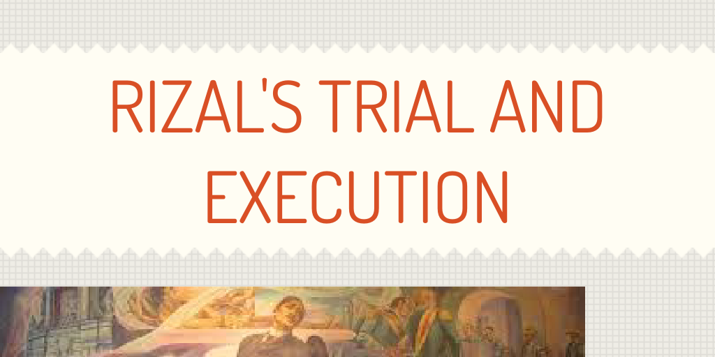 Rizal's trial and execution by kevramos - Infogram