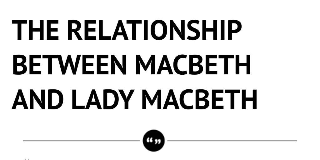 relationship between lady macbeth and macbeth essay