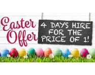 EASTER OFFER: Get 4 Days' Hire for the Price of 1!