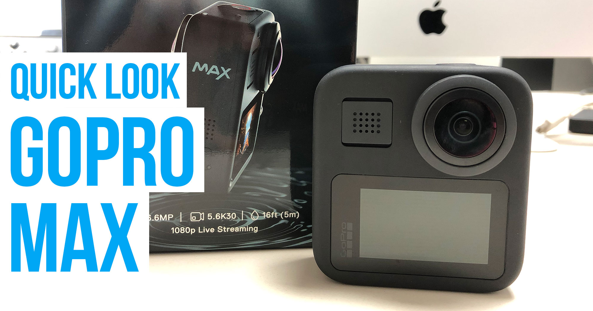 FIRST LOOK VIDEO: GoPro MAX 360 Camera