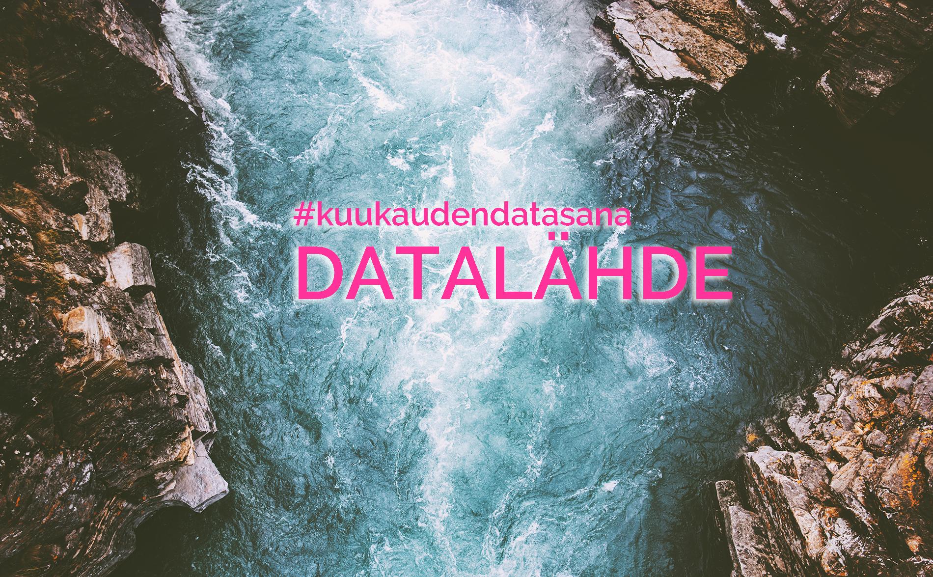 """Sana """"datalähde"""" kuohuvan kosken päällä."""