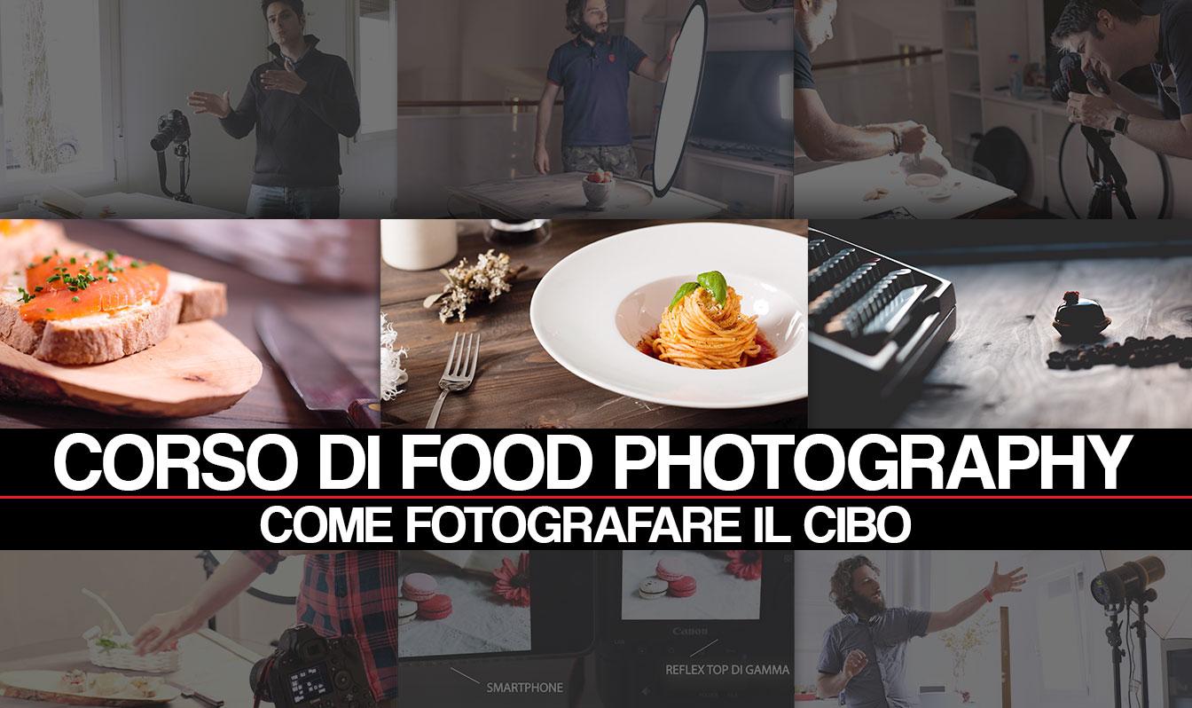 Corso di Food Photography - Come fotografare il cibo