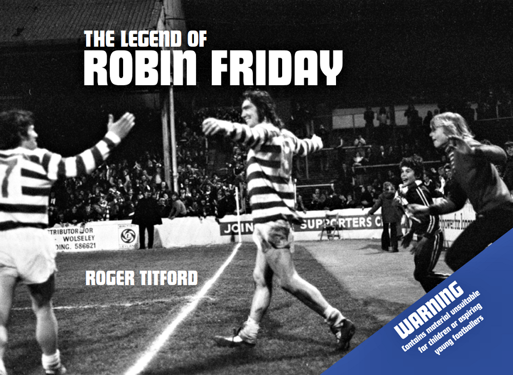 The The Legend of Robin Friday