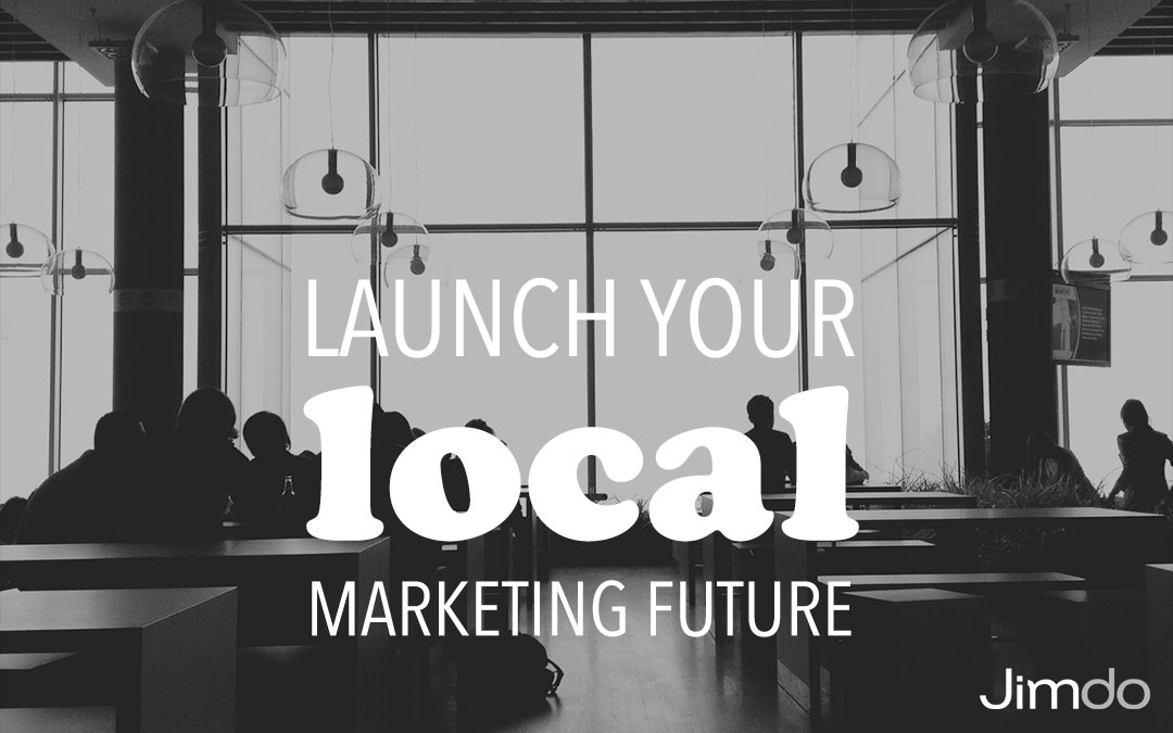 Launch your local marketing future