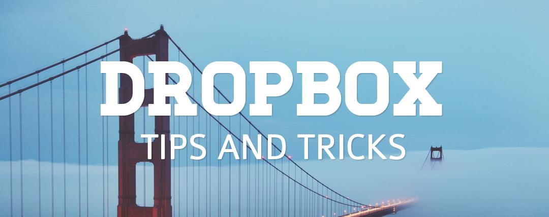 Dropbox tips and tricks