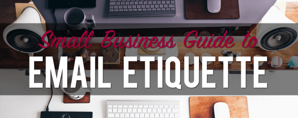 Small Business Guide to Email Etiquette