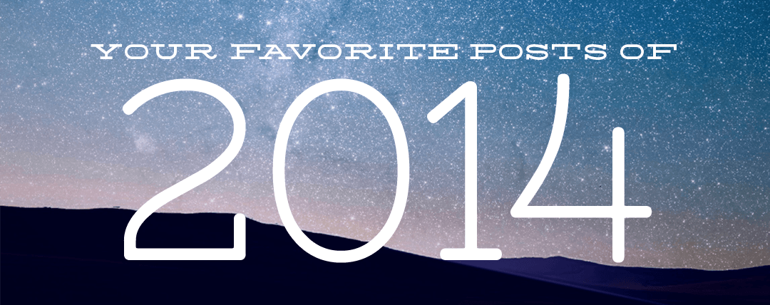 Your Favorite Posts of 2014