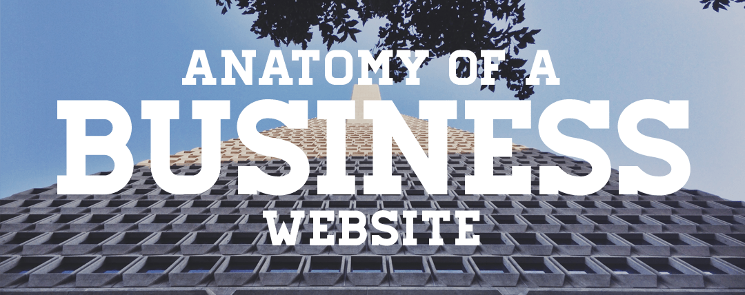 Anatomy of a Business Website