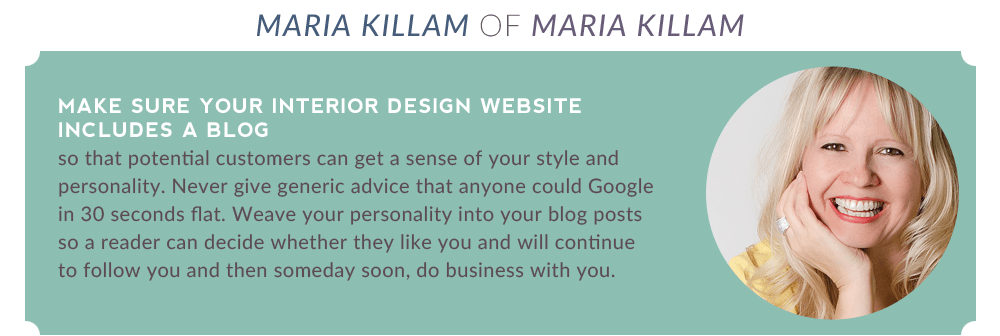"Maria Killam: ""Make sure your interior design website includes a blog."""