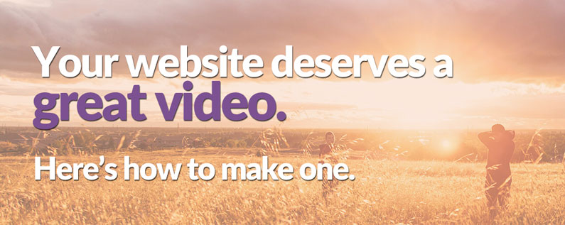 Your website deserves a great video