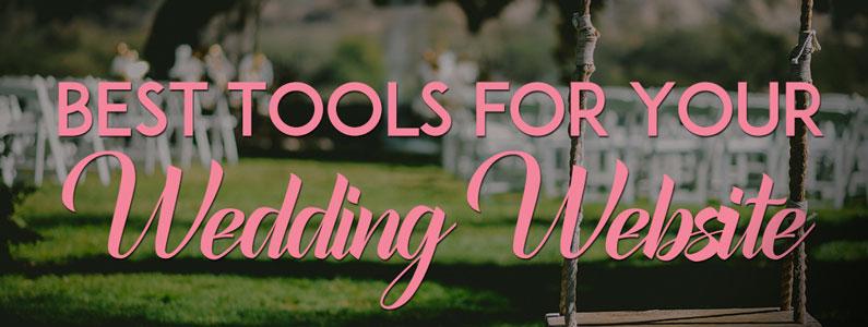 Best Tools for Your Wedding Website