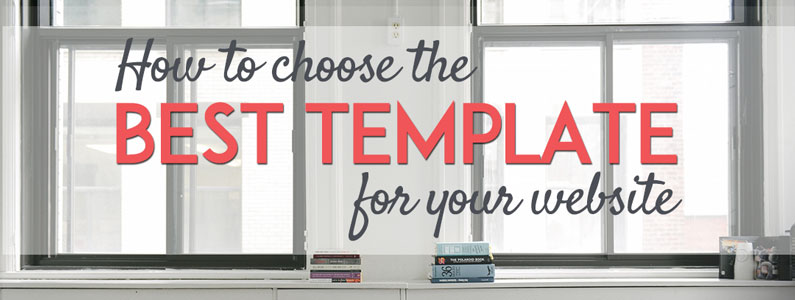 How to Choose the Best Template for Your Website