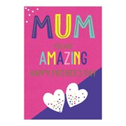 Mothers Day Card Mum Your Amazing (30147-C)