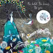 Blank Card Be Bold - Be Brave - Be You (KA82875)