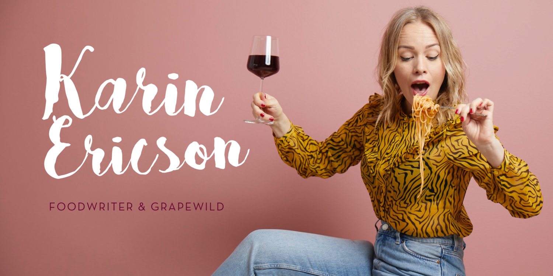 Grapewild & Foodie – Karin Ericson