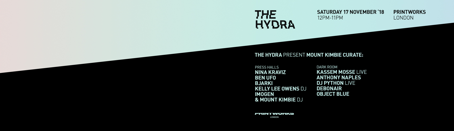 The Hydra present Mount Kimbie Curate  with Nina Kraviz, Ben UFO & More, 17th November 2018