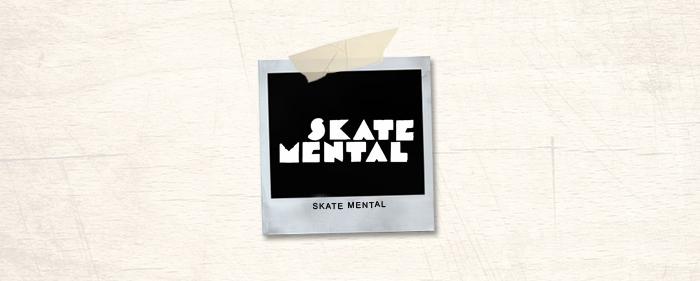 Skate Mental Brand Header