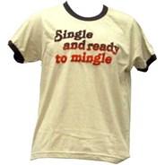 Single and Ready to Mingle T-Shirt