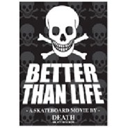 Better Than Life DVD