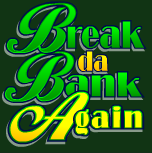 win real cash on Break da Bank Again
