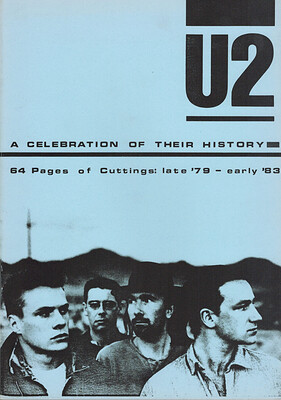 U2 - A CELEBRATION OF THEIR HISTORY - 64 PAGES OF CUTTINGS: LATE '79 - EARLY '83 (BOOK)