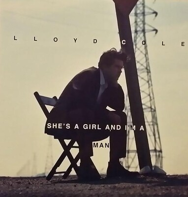 "COLE, LLOYD - SHE'S A GIRL AND I'M A MAN Dutch 12"" maxi (12"")"