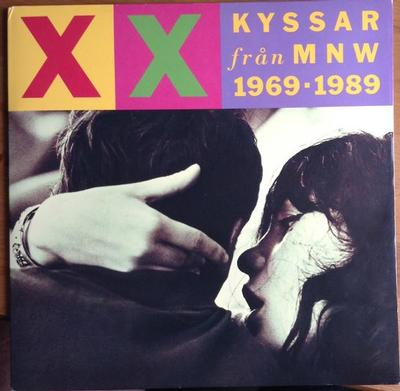VARIOUS ARTISTS (POP / ROCK) - KYSSAR FRÅN MNW 1969-1989 Double album compilation, with booklet. Yellow/red/purple top front (2LP)