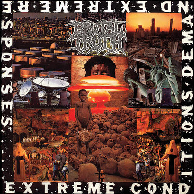 BRUTAL TRUTH - EXTREME CONDITIONS DEMAND EXTREME RESPONCES 2021 Reissue (LP)