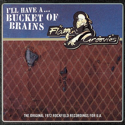 """FLAMIN' GROOVIES, THE - I´LL HAVE A ...BUCKET OF BRAINS RSD21 (10"""")"""