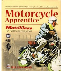 Motorcycle Apprentice - Matchless in name and reputation, by Bill Cakebread