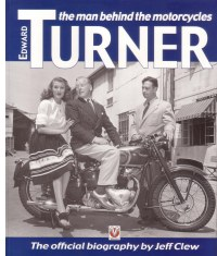Edward Turner, The Man Behind The Motorcycles by Jeff Clew