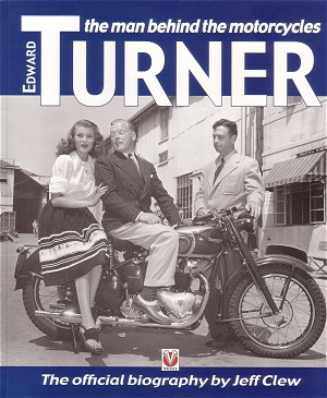 Edward Turner, The Man Behind The Motorcycles by Jeff Clew - Buy a copy from Amazon