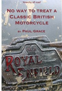 No Way To Treat A Classic British Motorcycle by Paul Grace