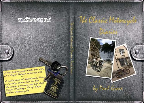 The Classic Motorcycle Diaries by Paul Grace