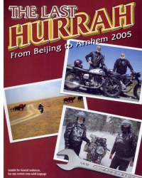 The Last Hurrah: From Beijing to Arnhem 2005 - from Panter Publishing