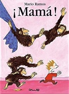 ¡Mamá! by Mario Ramos