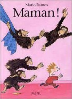 Maman! by Mario Ramos