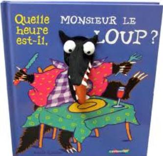 Quelle heure est-it, Monsieur le Loup? French Story Book