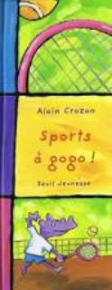 Sports à gogo! by Alain Crozon