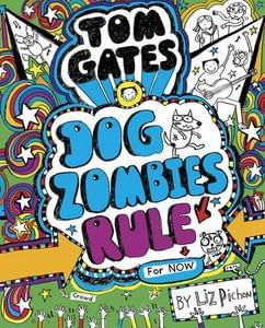 Tom Gates: DogZombies Rule (Age 11+)