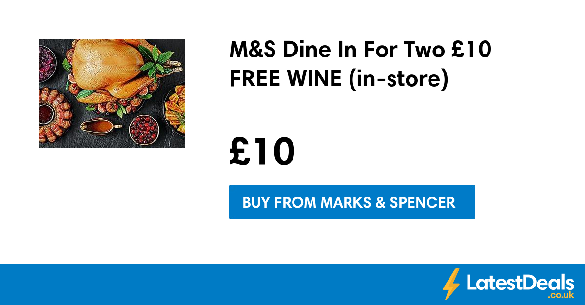 m s dine in for two 10 free wine in store 10 at marks. Black Bedroom Furniture Sets. Home Design Ideas