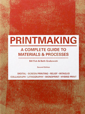 Printmaking: A Complete Guide to Materials & Processes, Second Edition - Product Thumbnail