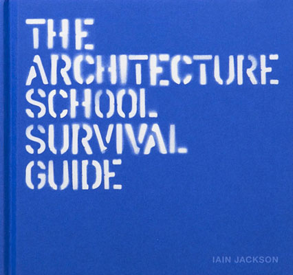 The Architecture School Survival Guide - Product Thumbnail