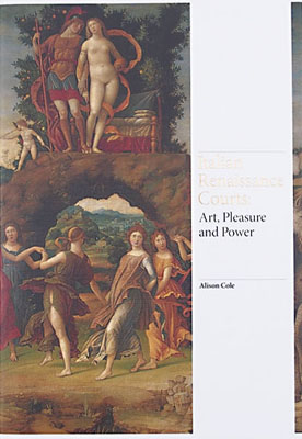 Italian Renaissance Courts: Art, Pleasure and Power - Product Thumbnail