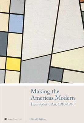 Making the Americas Modern: Hemispheric Art 1910-1960 - Product Thumbnail