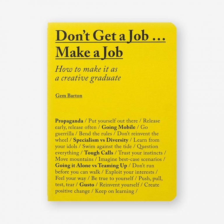 Don't Get a Job…Make a Job