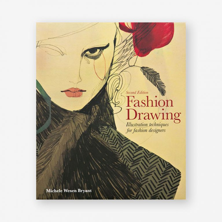Fashion Drawing: Illustration Techniques for Fashion Designers, Second Edition
