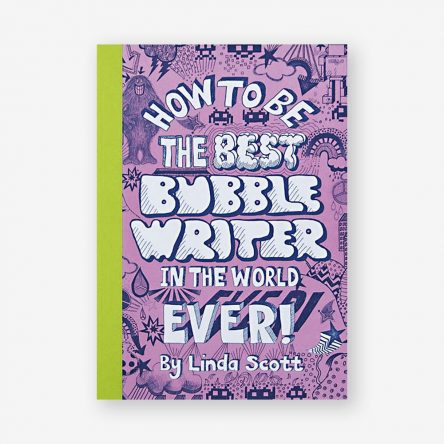How to Be the Best Bubble Writer in the World Ever!