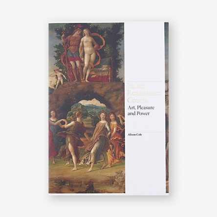 Italian Renaissance Courts: Art, Pleasure, and Power