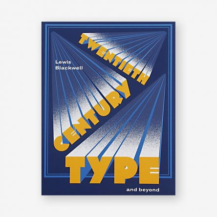 Twentieth-Century Type and Beyond